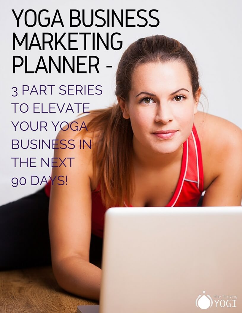 Yoga Business Marketing Planner - 3 part series to elevate your Yoga Business in the next 90 days!