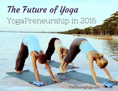 The Future of Yoga – Yoga Entrepreneurship in 2016