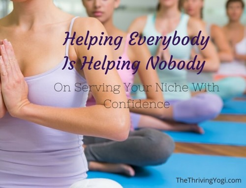 Helping Everybody Is Helping Nobody – On Serving Your Niche With Confidence